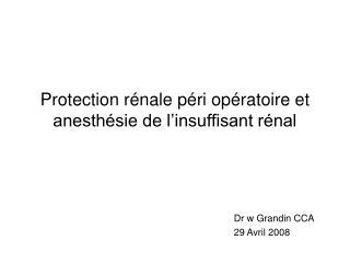 Protection r nale p ri op ratoire et anesth sie de l insuffisant r nal