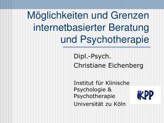 Möglichkeiten und Grenzen internetbasierter Beratung und Psychotherapie