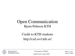 Open Communication Bjorn Pehrson KTH