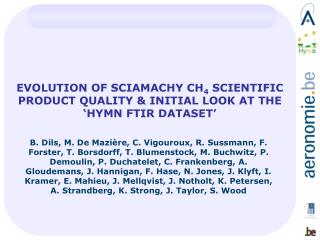 EVOLUTION OF SCIAMACHY CH 4  SCIENTIFIC PRODUCT QUALITY & INITIAL LOOK AT THE 'HYMN FTIR DATASET'