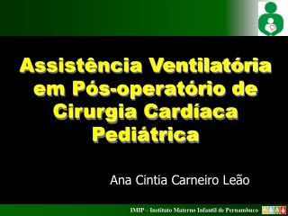 Assistência Ventilatória em Pós-operatório de Cirurgia Cardíaca Pediátrica