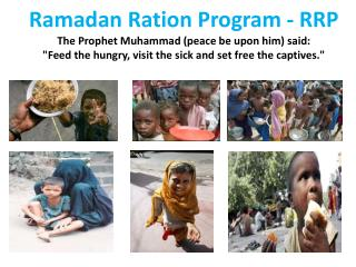 Ramadan Ration Program - RRP The Prophet Muhammad (peace be upon him) said: