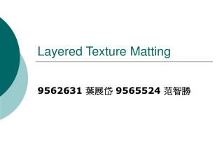 Layered Texture Matting