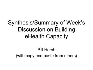 Synthesis/Summary of Week's Discussion on Building eHealth Capacity