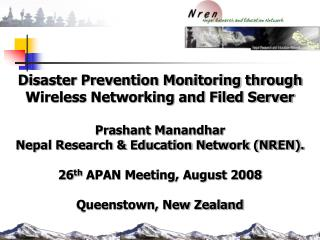Disaster Prevention Monitoring through Wireless Networking and Filed Server Prashant Manandhar