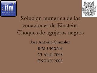 Solucion numerica de las ecuaciones de Einstein: Choques de agujeros negros