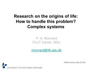 Research on the origins of life: How to handle this problem? Complex systems