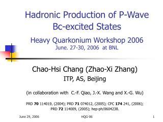 Chao-Hsi Chang (Zhao-Xi Zhang) ITP, AS, Beijing