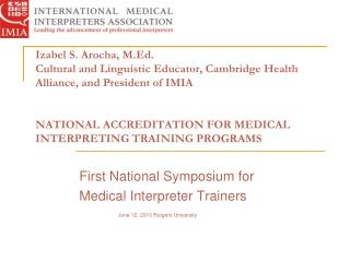 First National Symposium for  Medical Interpreter Trainers June 12, 2010 Rutgers University