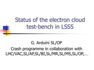 Status of the electron cloud test-bench in LSS5