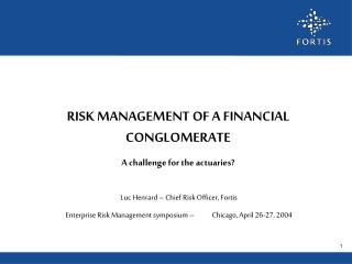 RISK MANAGEMENT OF A FINANCIAL CONGLOMERATE   A challenge for the actuaries
