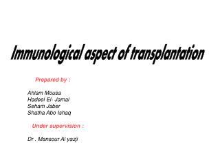 Prepared by : Ahlam Mousa   Hadeel El- Jamal   Seham Jaber   Shatha Abo Ishaq