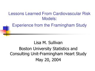 Lessons Learned From Cardiovascular Risk Models:  Experience from the Framingham Study