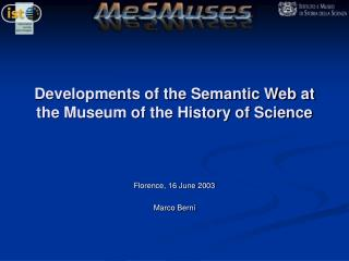 Developments of the Semantic Web at the Museum of the History of Science