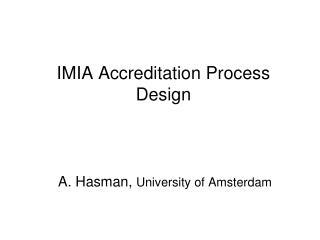 IMIA Accreditation Process Design