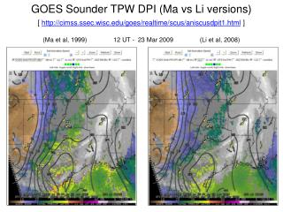 GOES Sounder TPW DPI (Ma vs Li versions)