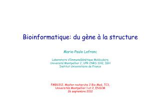 Bioinformatique: du gène à la structure Marie-Paule Lefranc