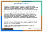 About the Seminar Series  Seminars in Translational Research STRECH is a collaborative project between the UTHSCSA Insti