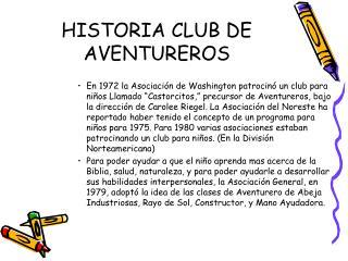 HISTORIA CLUB DE AVENTUREROS