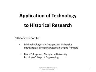 Application of Technology to Historical Research