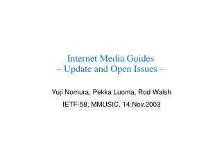 Internet Media Guides  – Update and Open Issues –