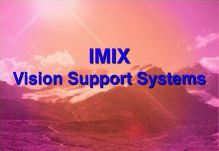 IMIX Vision Support Systems
