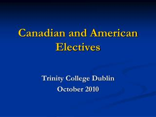 Canadian and American Electives
