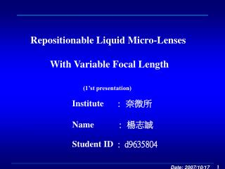 Repositionable Liquid Micro-Lenses   With Variable Focal Length  1 st presentation