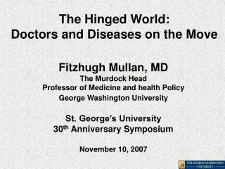 The Hinged World: Doctors and Diseases on the Move