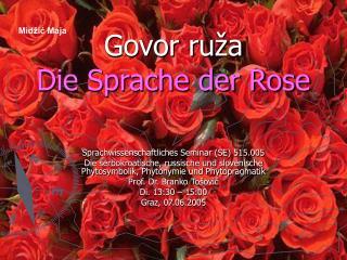 Govor ru ža Die Sprache der Rose