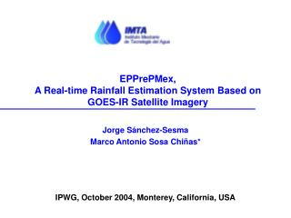 EPPrePMex,  A Real-time Rainfall Estimation System Based on GOES-IR Satellite Imagery