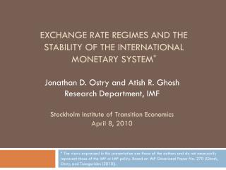 Exchange Rate Regimes and the Stability of the International Monetary System *