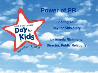 Sharing Your  Day for Kids story by  Angela Richmond Director, Public Relations