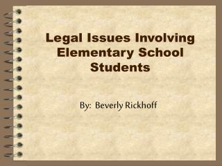 Legal Issues Involving Elementary School Students