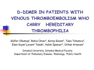 D-DIMER IN PATIENTS WITH VENOUS THROMBOEMBOLISM WHO CARRY   HEREDITARY THROMBOPHILIA