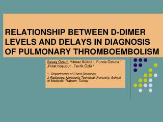 RELATIONSHIP BETWEEN D-DIMER LEVELS AND DELAYS IN DIAGNOSIS OF PULMONARY THROMBOEMBOLISM