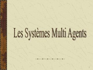 Les Syst�mes Multi Agents