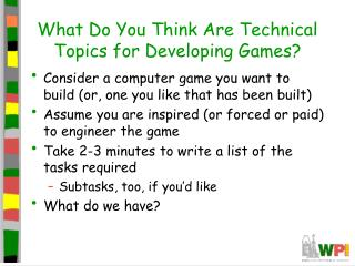 What Do You Think Are Technical Topics for Developing Games?