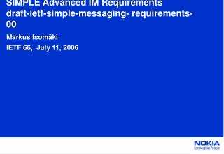 SIMPLE Advanced IM Requirements draft-ietf-simple-messaging- requirements-00
