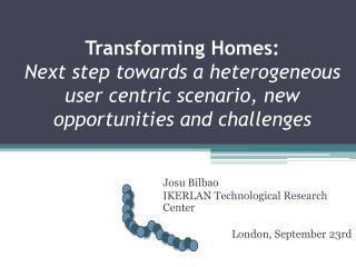 Josu Bilbao IKERLAN Technological Research Center London, September 23rd