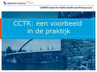 CCTR: een voorbeeld  i n de praktijk