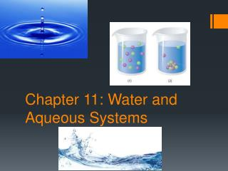 Chapter 11: Water and Aqueous Systems