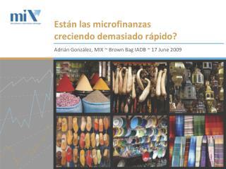 Están las microfinanzas creciendo demasiado rápido?