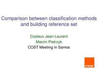 Comparison between classification methods and building reference set