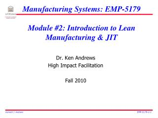 Manufacturing Systems: EMP-5179 Module #2: Introduction to Lean Manufacturing & JIT