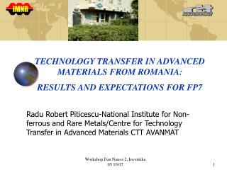TECHNOLOGY TRANSFER IN ADVANCED MATERIALS FROM ROMANIA:  RESULTS AND EXPECTATIONS FOR FP7