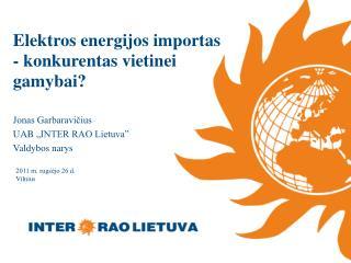 Elektros  energijos  importas  -  konkurentas vietinei gamybai?