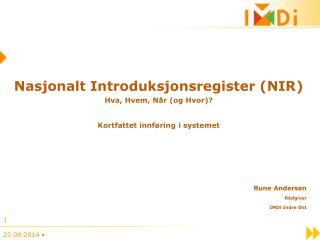 Nasjonalt Introduksjonsregister (NIR) Hva, Hvem, Når (og Hvor)? Kortfattet innføring i systemet