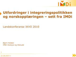 Utfordringer i integreringspolitikken og norskoppl�ringen � sett fra IMDi