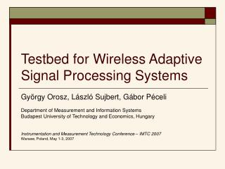 Testbed for Wireless Adaptive Signal Processing Systems